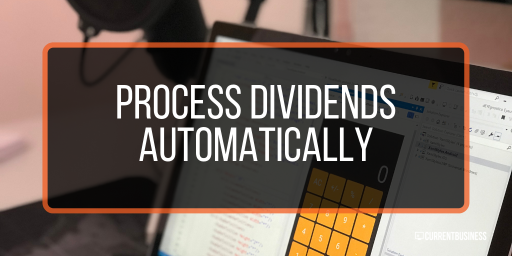 Process dividends automatically