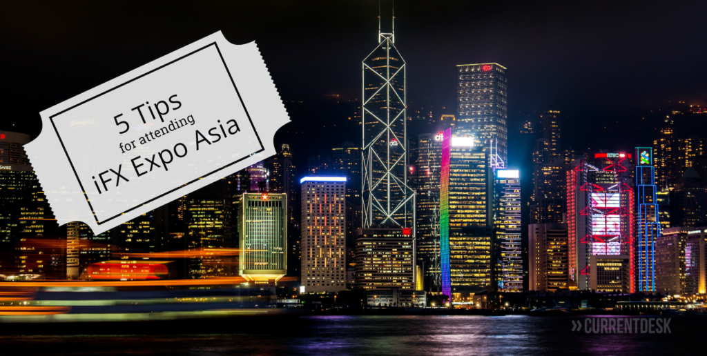 Five Tips for Attending iFX Expo Asia