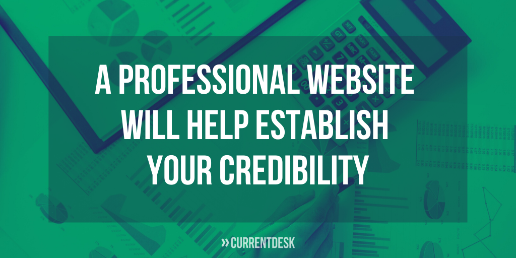 Text: A professional website will help establish your credibility